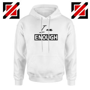 I Am Enough Best Hoodie Women's Quote Hoodie Size S-2XL White