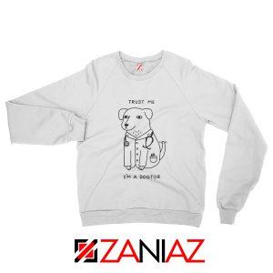 I am A Dogtor Sweatshirt Funny Animal Sweatshirt Size S-2XL White