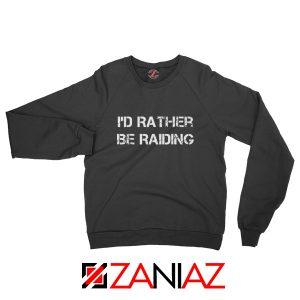 I'd Rather Gaming Sweatshirt Video Game Lover Sweatshirt Size S-2XL Black
