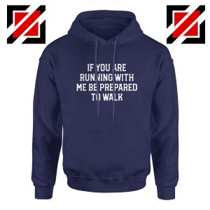 If You're Running with Me Best Gift Hoodie Funny Workout Hoodie Navy Blue