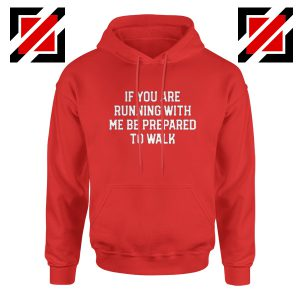 If You're Running with Me Best Gift Hoodie Funny Workout Hoodie Red