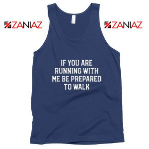 If You're Running with Me Gift Tank Top Funny Workout Tank Top Navy Blue