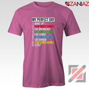 My Perfect Day T-shirt Video Games Tee Shirt Gift Size S-3XL Pink