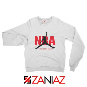 Never Broke Again NBA Sweatshirt Funny NBA Sweatshirt Size S-2XL White