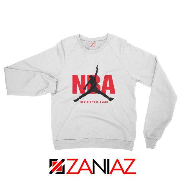 Never Broke Again NBA Sweatshirt Funny NBA Sweatshirt Size S-2XL White