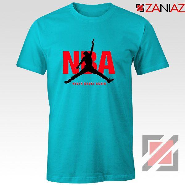 Never Broke Again NBA Tee Shirt Funny NBA T-Shirt Size S-3XL Light Blue