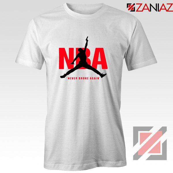 Never Broke Again NBA Tee Shirt Funny NBA T-Shirt Size S-3XL White