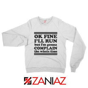 Run Complain Mens Funny Gym Sweatshirt Workout Sweatshirt Gym White