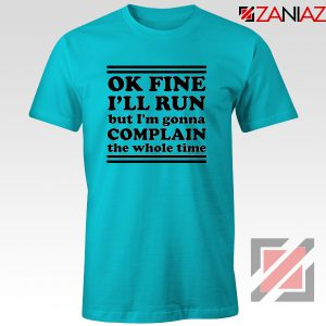 Run Complain Mens Funny Gym Tshirt Workout T-Shirt Gym Gifts Light Blue