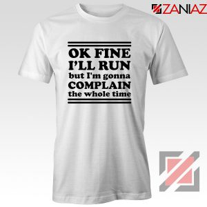 Run Complain Mens Funny Gym Tshirt Workout T-Shirt Gym Gifts White