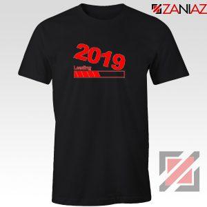 Shop 2019 T-Shirt Happr New Year Tshirt Size S-3XL Black