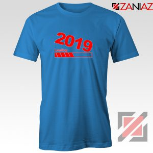 Shop 2019 T-Shirt Happr New Year Tshirt Size S-3XL Blue