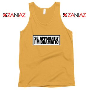 So Apparently I'm Dramatic Tank Top Christmas Womens Tops Sunshine