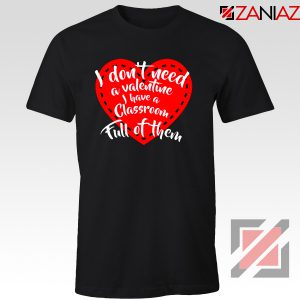 Valentines Teacher T-shirt Funny Couples Valentine T-shirt Size S-3XL Black