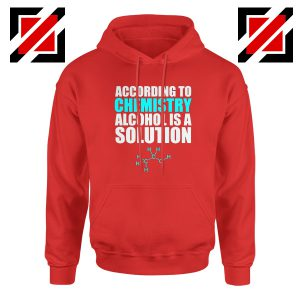 Alcohol Is A Solution Hoodie Funny Science Hoodie Size S-2XL Red