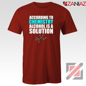 Alcohol Is A Solution T-Shirt Funny Science Tee Shirt Size S-3XL Red