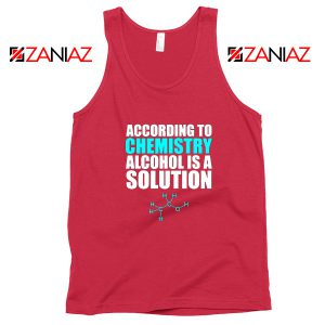 Alcohol Is A Solution Tank Top Funny Science Tank Top Size S-3XL Red