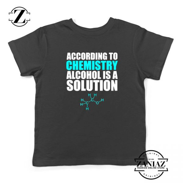 Alcohol Is A Solution Youth Shirts Funny Science Kids Tshirt Size S-XL