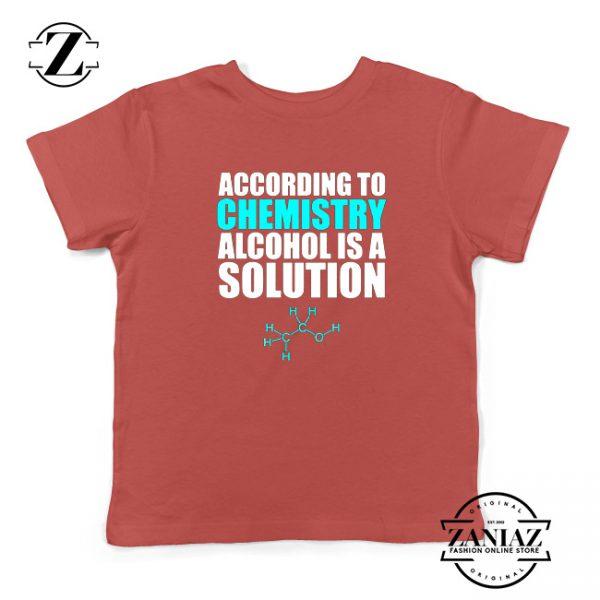 Alcohol Is A Solution Youth Shirts Funny Science Kids Tshirt Size S-XL Red