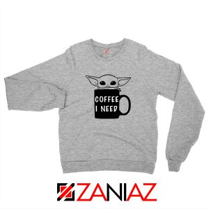 Baby Yoda Coffee I Need Sweatshirt Funny Star Wars Gifts Sweatshirt