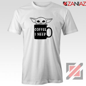 Baby Yoda Coffee I Need T-Shirt Funny Star Wars Gifts Tee Shirt White