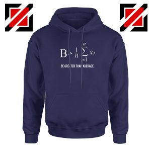 Be Greater Than Average Hoodie Mathematics Gift Hoodie Size S-2XL