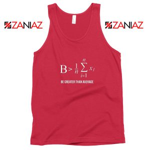 Be Greater Than Average Tank Top Mathematics Gift Tank Top Size S-3XL Red