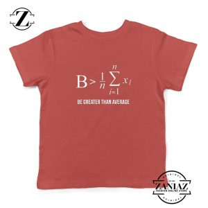 Be Greater Than Average Youth Shirt Mathematics Gift Kids Tee Shirts Red