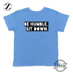 Be Humble Kendrick Song Kids Shirts American Rapper Youth Shirts