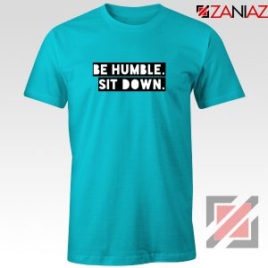 Be Humble Kendrick Song T-Shirt American Rapper T-Shirt Size S-3XL