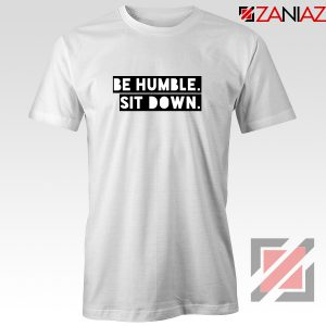Be Humble Kendrick Song T-Shirt American Rapper T-Shirt Size S-3XL White