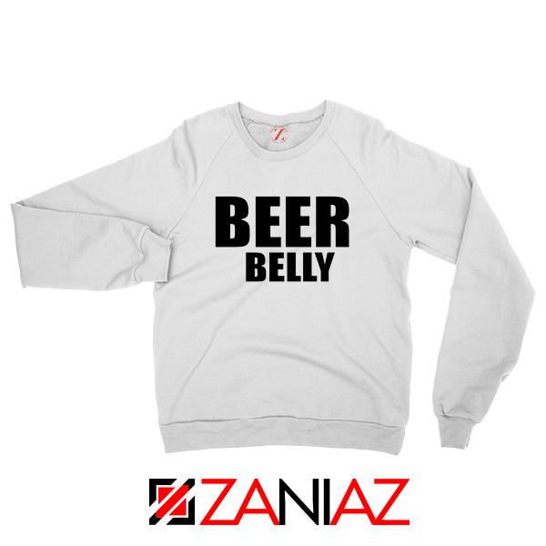 Beer Belly Funny Saying Sweatshirt Funny Gym Sweatshirt Size S-2XL White