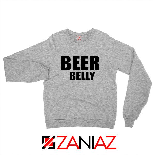 Beer Belly Funny Saying Sweatshirt Funny Gym Sweatshirt Size S-2XL