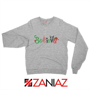 Believe Christmas Sweatshirt Women Christmas Sweatshirt Size S-2XL Sport Grey