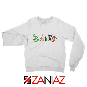 Believe Christmas Sweatshirt Women Christmas Sweatshirt Size S-2XL White