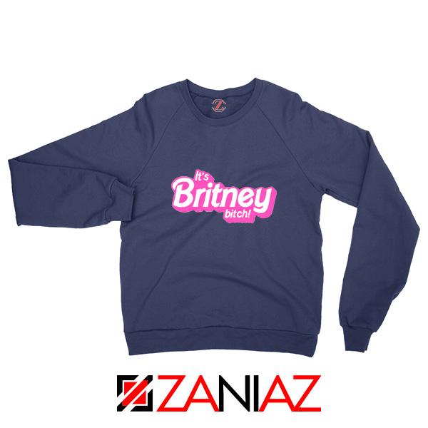Buy Its Britney Bitch Sweatshirt Britney Spears Singer Sweatshirt