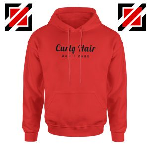 Curly Hair Dont Care Hoodie Funny Women Hoodie Size S-2XL Red