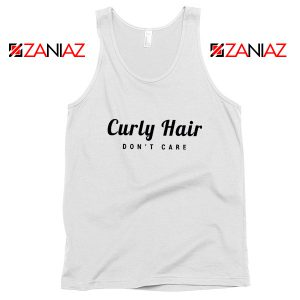 Curly Hair Dont Care Tank Top Funny Women Tank Top Size S-3XL White