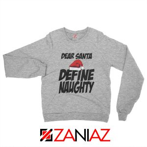 Define Naughty Santa Sweatshirt Ugly Christmas Sweatshirt Size S-2XL Sport Grey