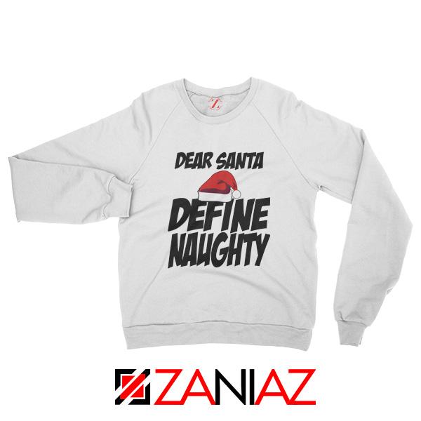 Define Naughty Santa Sweatshirt Ugly Christmas Sweatshirt Size S-2XL White