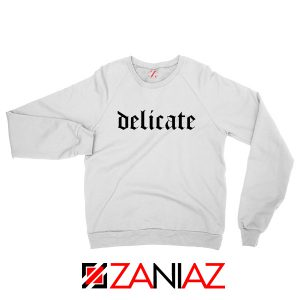 Delicate Lyrics Sweatshirt Taylor Swift Best Women Sweatshirt Size S-2XL White