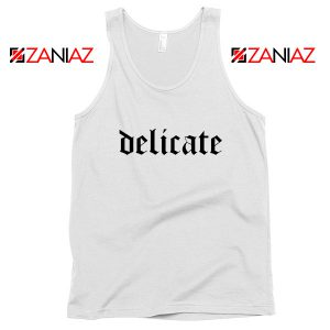 Delicate Lyrics Tank Top Taylor Swift Best Tank Top Size S-3XL