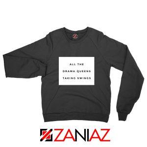 Drama Queens Taylor Swift Sweatshirt Reputation Lyrics Sweatshirt Black