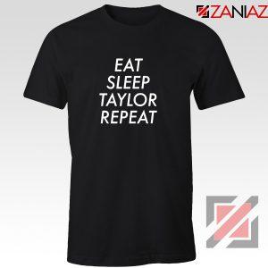 Eat Sleep Taylor Repeat T-Shirt Taylor Alison Swift Tee Shirt Size S-3XL