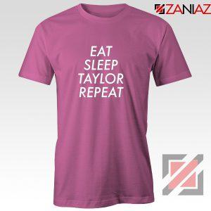 Eat Sleep Taylor Repeat T-Shirt Taylor Alison Swift Tee Shirt Size S-3XL Pink
