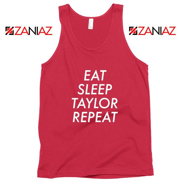 Eat Sleep Taylor Repeat Tank Top Taylor Alison Swift Tank Top Size S-3XL Red