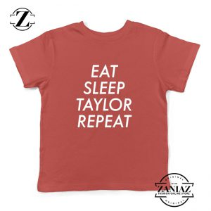 Eat Sleep Taylor Repeat Youth Shirts Taylor Alison Swift Kids T-Shirt Red