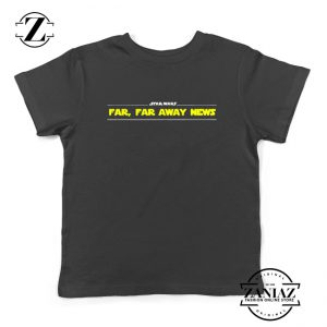 Far Away News Kids Shirts Star Wars Movie Best Youth T-Shirt Size S-XL