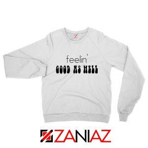 Feelin' Good As Hell Sweatshirt Lizzo Lyrics Sweatshirt Size S-2XL White