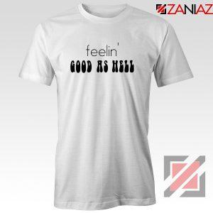 Feelin' Good As Hell Tee Shirt Lizzo Lyrics T-Shirt Size S-3XL White